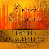 Curved Ornaments by Stanley Turrentine