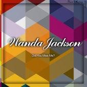 Did You Miss Me? by Wanda Jackson