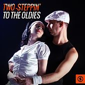 Two-Steppin' to the Oldies by Various Artists