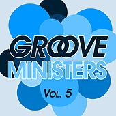 Groove Ministers, Vol. 5 by Various Artists