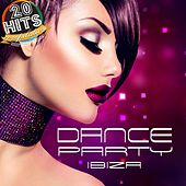 Dance Party Ibiza (20 Hits Compilation 2015) by Various Artists