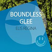 Boundless Glee von Elis Regina