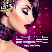 Dance Party Miami (20 Hits Compilation 2015) by Various Artists