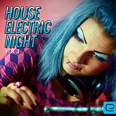 House: Electric Night, Vol. 3 - EP by Various Artists