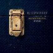 Something Fine de Rj Cowdery