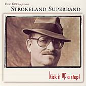 Kick It Up A Step! by Strokeland Superband