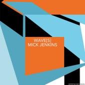 Wave[s] van Mick Jenkins