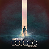 I Can Be Somebody von Deorro