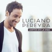 Juntos En La Vida de Luciano Pereyra