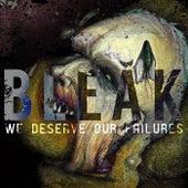 We Deserve Our Failures by Bleak