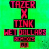 Wet Dollars (Remixes) by Tazer
