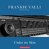 Under my Skin de Frankie Valli & The Four Seasons