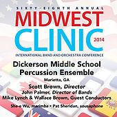 2014 Midwest Clinic: Dickerson Middle School Percussion Ensemble (Live) by Various Artists