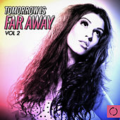 Tomorrow Is Far Away, Vol. 2 by Various Artists