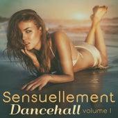 Sensuellement Dancehall, vol. 1 by Various Artists