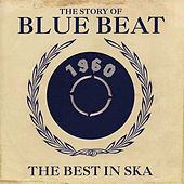 The Story Of Bluebeat (THE BEST OF SKA 1960) de Various Artists