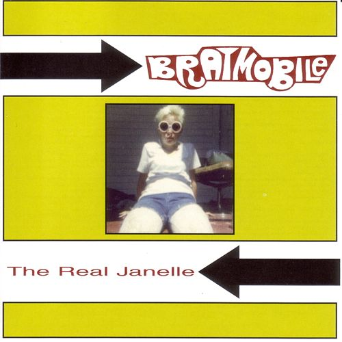 The Real Janelle by Bratmobile