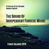 The Sound of Independent Faroese Music (G! Festival 2015 and Tutl Presents) by Various Artists