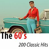 The 60's 200 Classic Hits - The Best Compilation Ever (Remastered) by Various Artists
