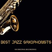 Best Jazz Saxophonists (100 Original Recordings) by Various Artists