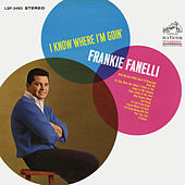 I Know Where I'm Goin' by Frankie Fanelli