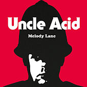 Melody Lane by Uncle Acid & The Deadbeats