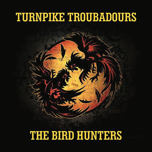 The Bird Hunters by Turnpike Troubadours