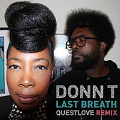 Last Breath (Questlove Remix) by Donn T
