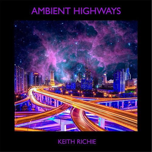 Ambient Highways by Keith Richie