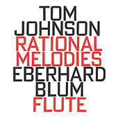 Tom Johnson: Rational Melodies (1982) by Eberhard Blum