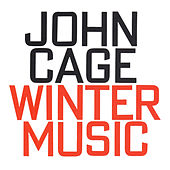 John Cage: Winter Music by Various Artists