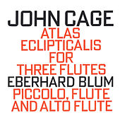 John Cage: Atlas Eclipticalis for Three Flutes by Eberhard Blum