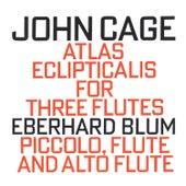 John Cage: Atlas Eclipticalis for Three Flutes fra Eberhard Blum