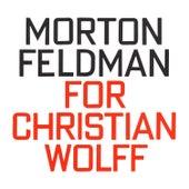 Morton Feldman: For Christian Wolff by Nils Vigeland