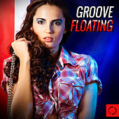 Groove Floating de Various Artists