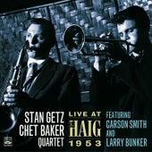 Stan Getz—Chet Baker Quartet. Live at the Haig 1953 by Stan Getz