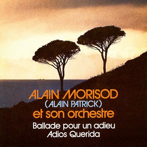Ballade pour un adieu / Adios Querida - Single by Alain Morisod