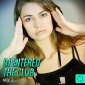 DJ Entered the Club, Vol. 2 von Various Artists