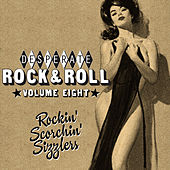 Desperate Rock'n'roll Vol. 8, Rockin' Scorchin' Sizzlers by Various Artists