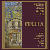 Venus Jazz Wine Bar - The Great Italian Jazz & Wine di Various Artists