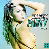 Imagine a Party, Vol. 2 by Various Artists
