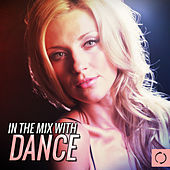 In the Mix with Dance by Various Artists