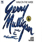 Walk On The Water by Gerry Mulligan