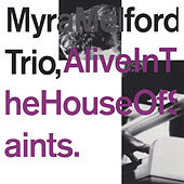Alive in the House of Saints by Myra Melford