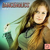 Danceholics, Vol. 2 by Various Artists