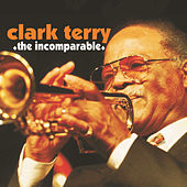 The Incomparable by Clark Terry