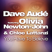 You Have to Believe by Dave Aude