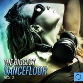 The Biggest Dancefloor, Vol. 2 by Various Artists