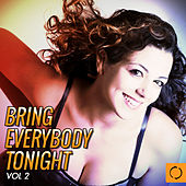 Bring Everybody Tonight, Vol. 2 by Various Artists