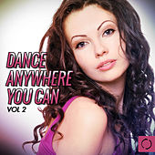 Dance Anywhere You Can, Vol. 2 by Various Artists